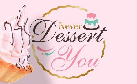 Never Dessert You