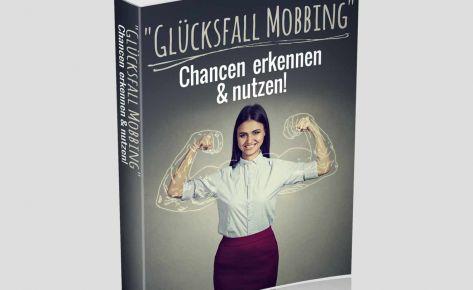Gluecksfall Mobbing